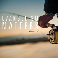 Evangelism Matters Volume 2-MP3