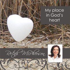 "Retah McPherson's downloadable MP3 teaching regarding ""My Place in God's Heart."""