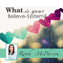 What is your Believe-System?