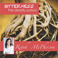 Retah McPherson's English MP3 teaching regarding bitterness, and how it poisons your soul, body and spirit.