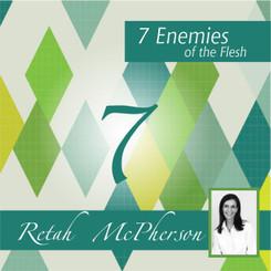 Retah McPherson's English MP3 teaching about the 7 Enemies of the Flesh.