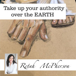 Take up your authority over the EARTH