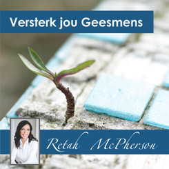 """Retah McPherson's Afrikaans MP3 teaching about """"Versterk jou Geesmens."""" This is an Afrikaans MP3 teaching. This product you will download directly after purchase. No CD will be shipped to you."""