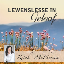 "Retah McPherson's Afrikaans MP3 teaching about ""Lewenslesse in Geloof."" This is an Afrikaans MP3 teaching. This product you will download directly after purchase. No CD will be shipped to you."