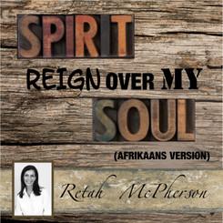 Spirit reign over my soul, afrikaans