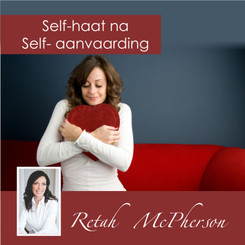 "Retah McPherson's Afrikaans MP3 teaching about ""Self-haat na Self-aanvaarding."" This is an Afrikaans MP3 teaching. This product you will download directly after purchase. No CD will be shipped to you."