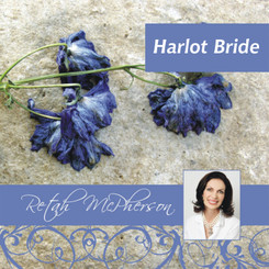 Retah McPherson's MP3 teaching about the Harlot Bride. This teaching is a downloadable product.