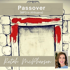 """Retah McPherson's Afrikaans MP3 teaching about """"Passover."""" This is an Afrikaans MP3 teaching. This product you will download directly after purchase. No CD will be shipped to you."""