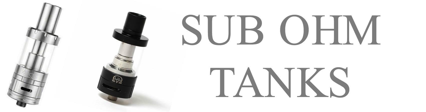 Sub Ohm Tanks | Best Sub-Ohm Vape Tanks