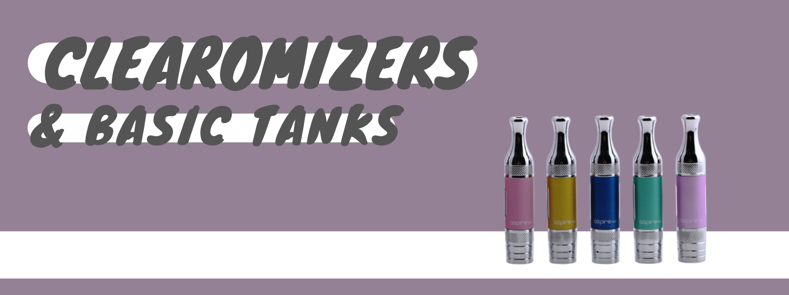 Tanks and Clearomizers