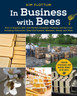 In Business with Bees - By: Kim Flottum
