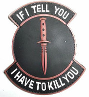 """IF I TELL YOU"" Logo Airsoft PVC Velcro Patch (AF-PA010B)"