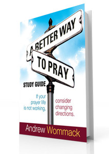 Study Guide - A Better Way To Pray