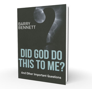 Did God Do This To Me? - Barry Bennett
