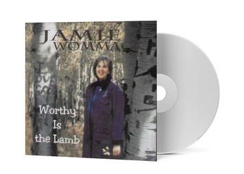 Worthy is the Lamb - Jamie Wommack