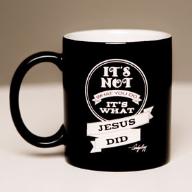 Black Mug - What Jesus Did