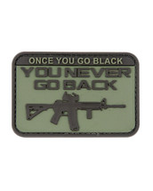 Once you go Black you never go back Tactical Patch