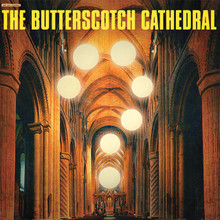"The Butterscotch Cathedral ""s/t"" LP"