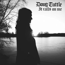 "Doug Tuttle ""It Calls On Me"""