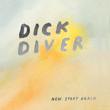 "Dick Diver ""New Start Again"""