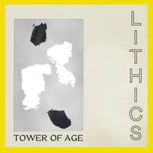 "LITHICS ""Tower of Age"""