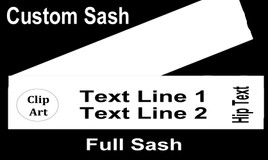 CUSTOM FULL SASH - 4 sizes available.  Single satin ribbon with clip art ,  2 lines of text and hip text