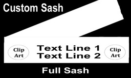 CUSTOM FULL SASH - 4 sizes available.  Single satin ribbon with clip art,  2 lines main text and clip art