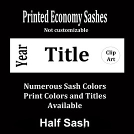"Half Sash - Stock Titles - 36"" or 42""  size.  Single Satin ribbon with year, title and clip art."