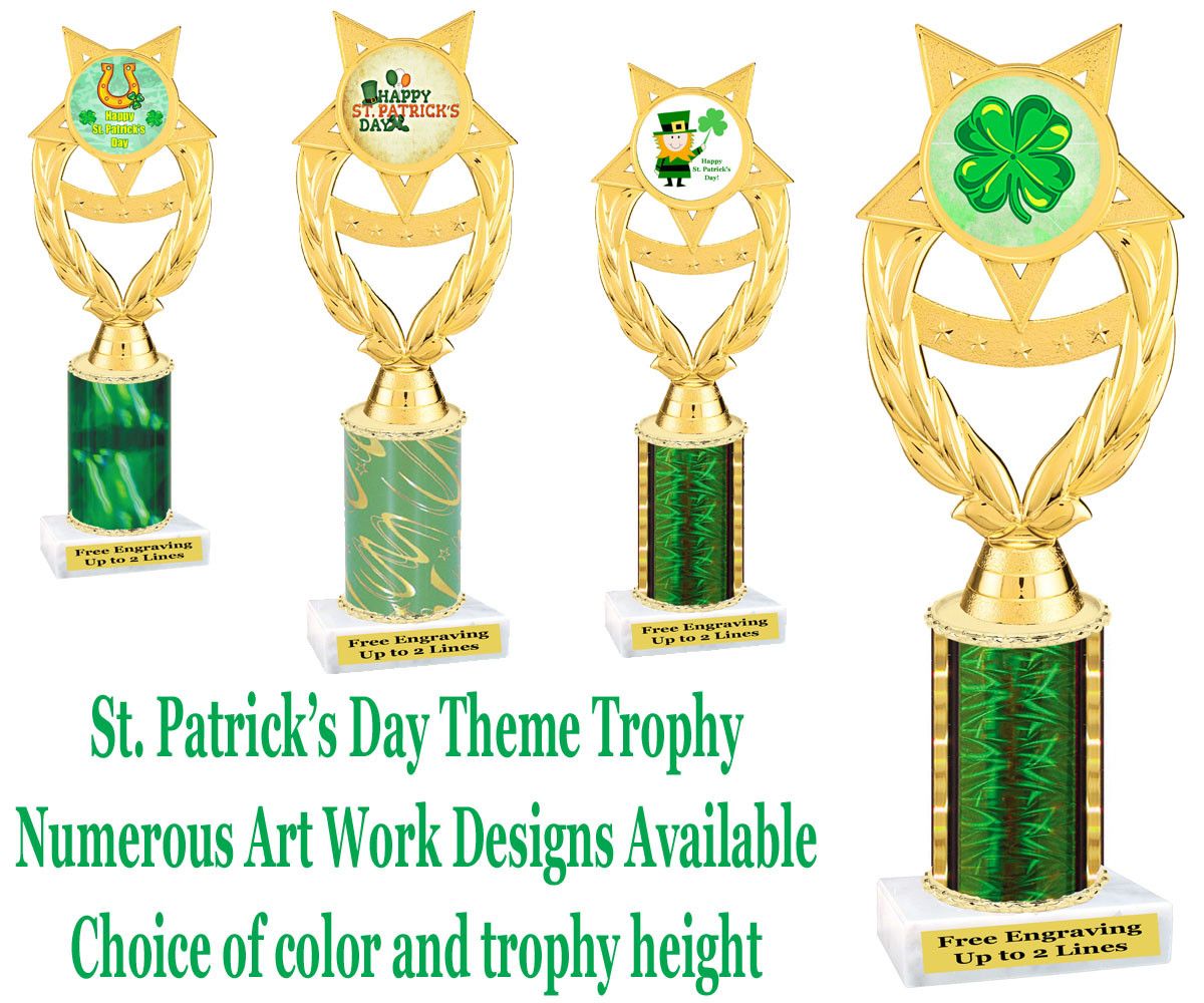 St  Patrick's Day theme trophy  Choice of art work, column color and trophy  height  Height starts at 10