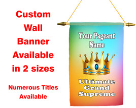 Custom Pageant Wall Banner.  Available in 2 sizes with numerous titles available.  003