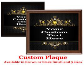Custom Full Color Plaque.  Choice of black or brown plaque with full color plate.  5 Plaques sizes available - deco003