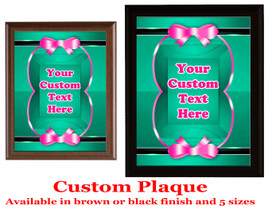 Custom Full Color Plaque.  Choice of black or brown plaque with full color plate.  5 Plaques sizes available - deco007