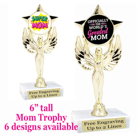 """Mom theme trophy with choice of 6 designs.  6"""" tall.  Our exclusive designs!  (7517"""