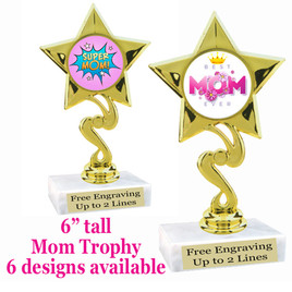"""Mom theme trophy with choice of 6 designs.  6"""" tall.  Our exclusive designs!  (80106"""