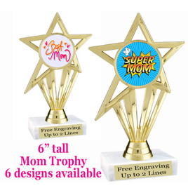 """Mom theme trophy with choice of 6 designs.  6"""" tall.  Our exclusive designs!  (ph30"""