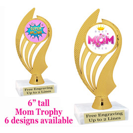 """Mom theme trophy with choice of 6 designs.  6"""" tall.  Our exclusive designs!  (ph102"""
