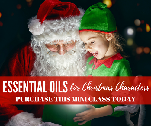 Essential Oils For Christmas Characters Mini-Class | Compliant Social Media Downloadable Workshop