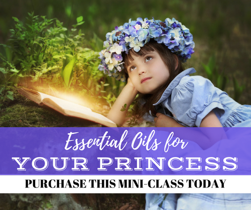 Essential Oils For Your Princess Mini-Class | Compliant Social Media Downloadable Workshop