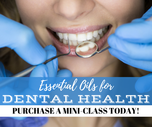 Essential Oils For Dental Health Mini-Class | Compliant Social Media Downloadable Workshop