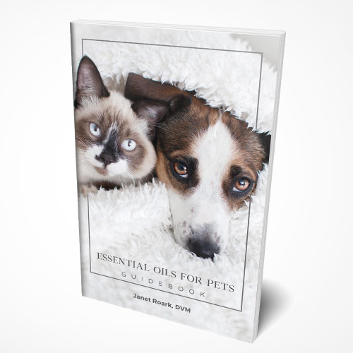 Essential Oils For Pets Guidebook by Dr. Janet Roark, DVM | Cats and Dogs