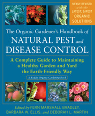 The Organic Gardener's Handbook Of Natural Pest And Disease Control - A Complete Guide To Maintaining A Healthy Garden And Yard The Earth-Friendly Way
