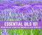 ESSENTIAL OILS 101 Revised Edition