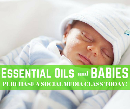ESSENTIAL OILS AND BABIES ONLINE CLASS