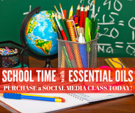 School Time with Essential Oils Compliant Social Media Class