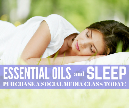 Essential Oils and Sleep Compliant Social Media Class for Facebook