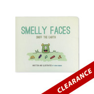 Smelly Faces - Sniff The Earth - Written and Illustrated by Sarah Bodnar