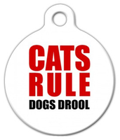 Dog Tag Art Cats Rule Dogs Drool! Pet ID Dog Tag