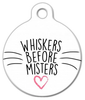 Dog Tag Art Whiskers Before Misters Pet ID Dog Tag