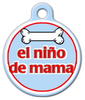 Dog Tag Art El Nino de Mama Pet ID Dog Tag