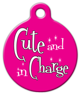 Dog Tag Art Cute and in Charge Pet ID Dog Tag
